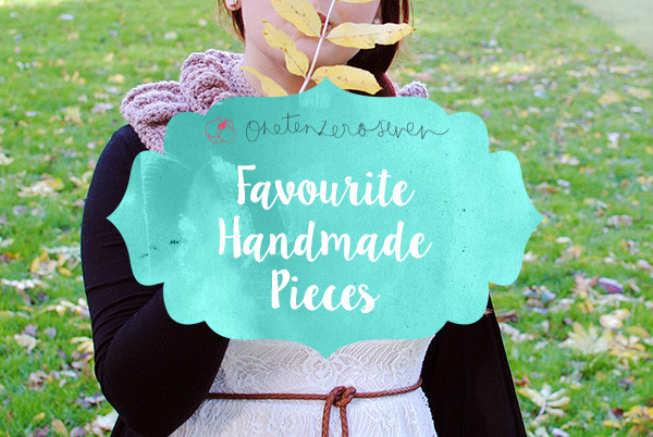 Favourite Handmade Pieces