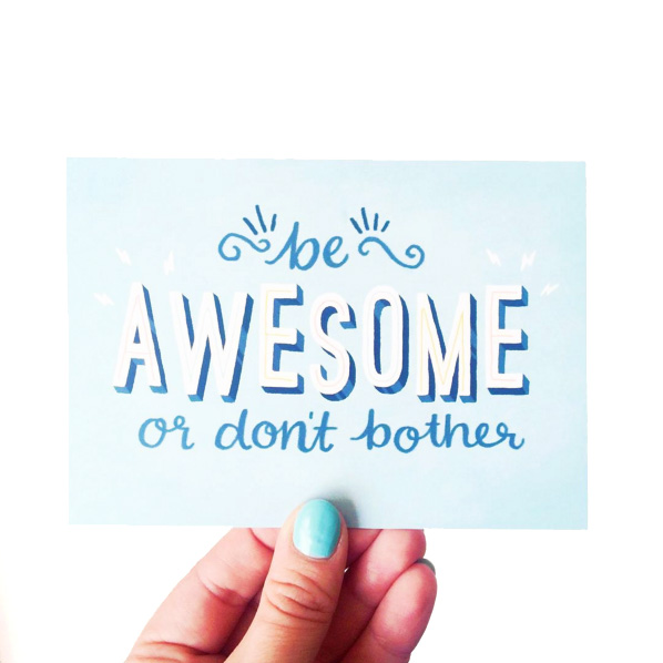 Be Awesome or Don't Bother // Small Business Quotes // Motivational Quotes